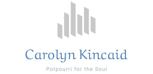 Home | Carolyn Kincaid's Potpourri for the Soul
